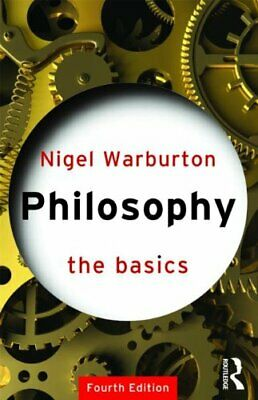 Philosophy: The Basics by Warburton, Nigel Paperback Book The Cheap Fast Free