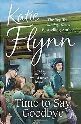Time to Say Goodbye by Flynn, Katie Book The Cheap Fast Free Post