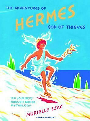 Adventures of Hermes, God of Thieves: 100 Journeys through Greek Mythology by Mu