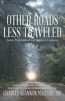 Other Roads Less Traveled: Some Pathways of Life Seldom Explored by Charles Shan