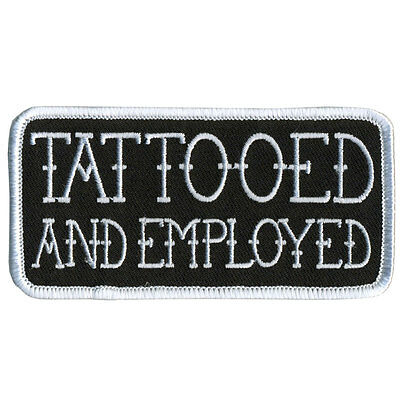 Tattooed and Employed EMBROIDERED IRON ON MC FUNNY BIKER PATCH BY MILTACUSA