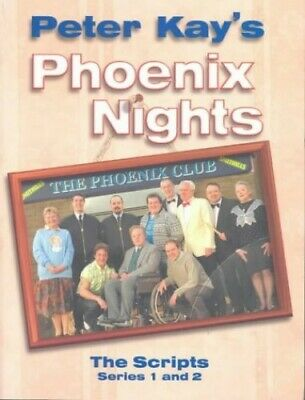 Phoenix Nights: The Scripts, Kay, Peter Paperback Book The Cheap Fast Free Post