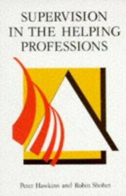 Supervision in the Helping Professions by Shohet, Robin Paperback Book The Cheap