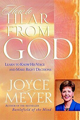 How to Hear From God: Learn to Know His Voice and M... by Meyer, Joyce Paperback