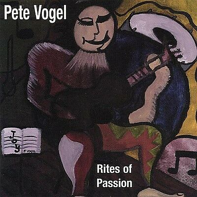 Rites Of Passion - Pete Vogel (2002, CD NEUF)