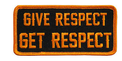 Give Respect Get Respect Patch IRON ON 4 inch MC BIKER PATCH (ORANGE/BLK)