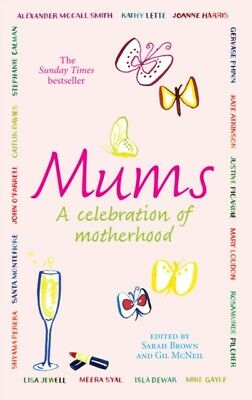 Mums: A Celebration of Motherhood (Paperback), Brown, Sarah, McNe...