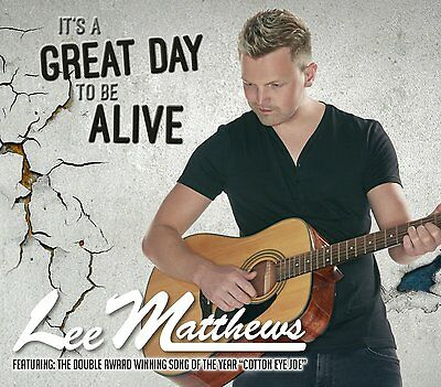 Lee Matthews - It's A Great Day To Be Alive: Cd Album (Brand New Album 2015)