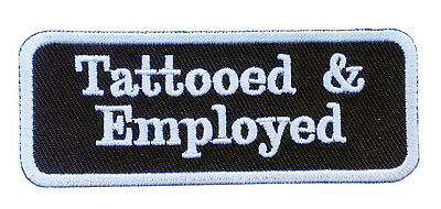 Tattooed and Employed EMROIDERED IRON ON MC FUNNY BIKER PATCH