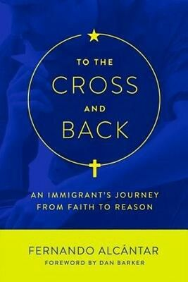 To the Cross and Back by Fernando Alcantar Paperback Book (English)