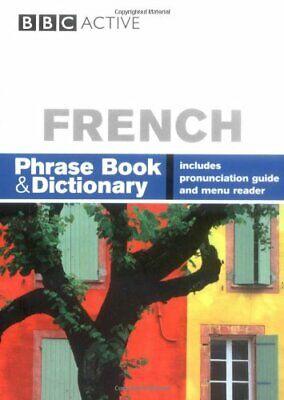 BBC FRENCH PHRASEBOOK & DICTIONARY: Phrase B... by Goodrich, Phillippa Paperback