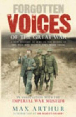 Forgotten Voices of the Great War: A New History of WW... by Max Arthur Hardback