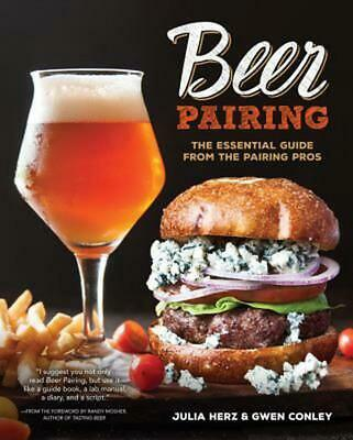 Beer Pairing: The Essential Guide from the Pairing Pros: The Essential Guide to
