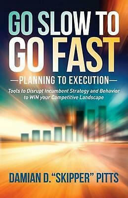 Go Slow to Go Fast: Tools to Disrupt Incumbent Strategy & Behavior to Win Your C