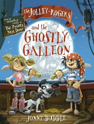 The Jolley-Rogers and the Ghostly Galleon (Jonny Duddle) by Jonny Duddle Book