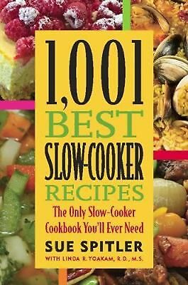 1,001 Best Slow-Cooker Recipes: The Only Slow-Cooker Cookbook You'll Ever Need b