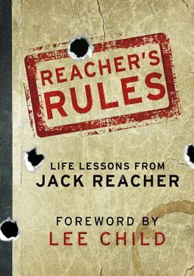 Reacher's Rules: Life Lessons From Jack Reacher by Reacher, Jack Book The Cheap