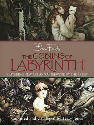The Goblins of Labyrinth by Brian Froud Hardcover Book (English)