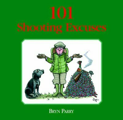 101 Shooting Excuses, Bryn Parry Hardback Book The Cheap Fast Free Post