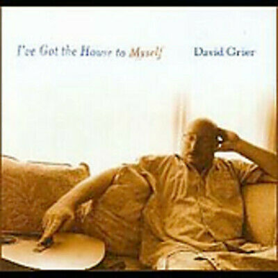 I've Got The House To Myself - David Grier (2002, CD NEUF)