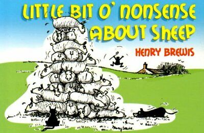 Little Bit O'nonsense About Sheep by Henry Brewis Paperback Book The Cheap Fast