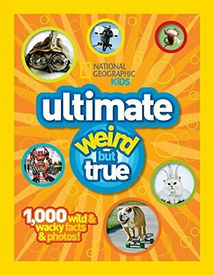 Ultimate Weird But True: 1000 Wild and Wacky Facts, Pl... by National Geographic