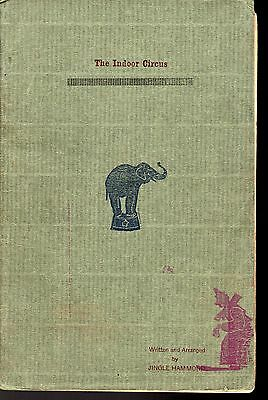 """RARE Early 20th Century Guide to Create """"The Indoor Circus"""" PB by Jingle Hammond"""