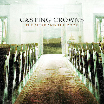 Casting Crowns - The Altar And The Door CD 2007 Beach Street | Reunion ** NEW **