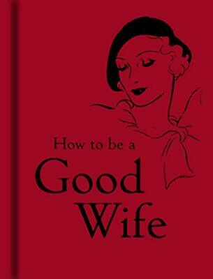 How to be a Good Wife, Bodleian Lib, . Hardback Book The Cheap Fast Free Post