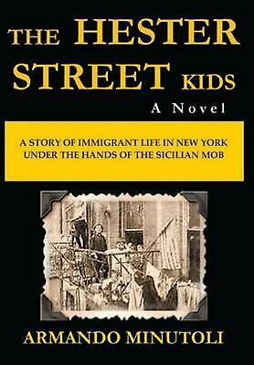 The Hester Street Kids by Armando Minutoli (English) Hardcover Book Free Shippin