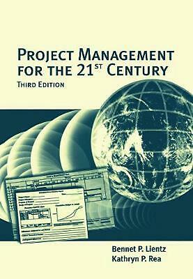 Project Management for the 21st Century by Bennet P. Lientz (English) Hardcover