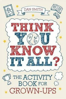 Think You Know it All?: The Activity Book for Grow... by Smith, Daniel Paperback