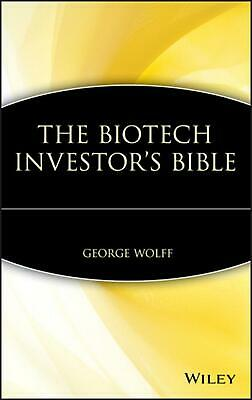 The Biotech Investor's Bible by George Wolff (English) Hardcover Book Free Shipp