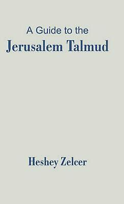 A Guide to the Jerusalem Talmud by Heshey Zelcer (English) Hardcover Book Free S
