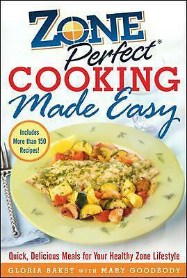 Zone Perfect Cooking Made Easy: Quick, Delicious Meals for Your Healthy Zone Lif