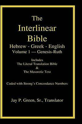 Interlinear Hebrew-Greek-English Bible with Strong's Numbers, Volume 1 of 3 Volu