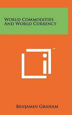 World Commodities and World Currency by Benjamin Graham (English) Hardcover Book