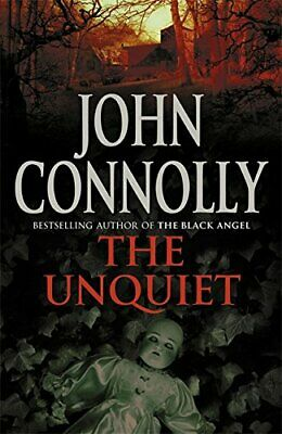 The Unquiet: A Charlie Parker Thriller: 6 by Connolly, John Hardback Book The
