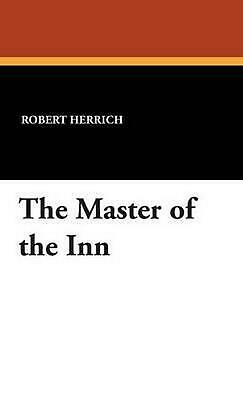 The Master of the Inn by Robert Herrich (English) Hardcover Book Free Shipping!
