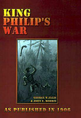 King Philip's War: Based on the Archives and Records of Massachusetts, Plymouth,