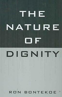 NEW The Nature of Dignity by Ron Bontekoe Hardcover Book (English) Free Shipping