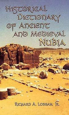 Historical Dictionary of Ancient and Medieval Nubia by Jr. Lobban (English) Hard
