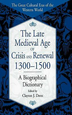 The Late Medieval Age of Crisis and Renewal, 1300-1500: A Biographical Dictionar
