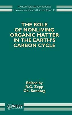 The Role of Nonliving Organic Matter in the Earth's Carbon Cycle: Dahlem Worksho