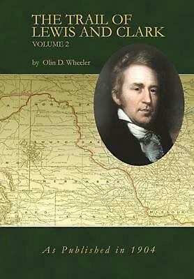 The Trail of Lewis and Clark Volume 2 by Olin D. Wheeler (English) Hardcover Boo