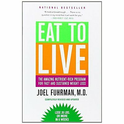 Eat to Live: The Amazing Nutrient-Rich Program for Fast - Paperback NEW Fuhrman,