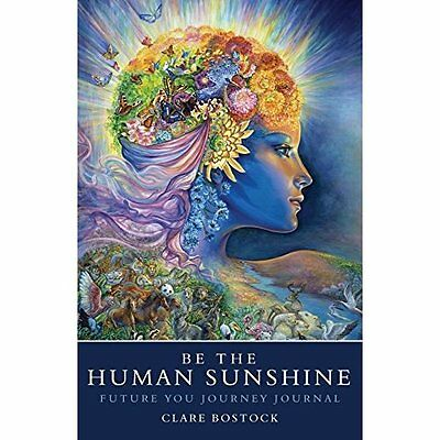 Be the Human Sunshine: Future You Journey Journal - Paperback NEW Bostock, Clare