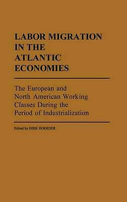 Labor Migration in the Atlantic Economies: The European and North American Worki