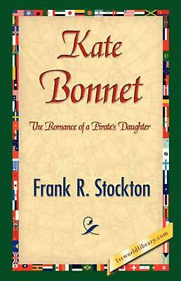 Kate Bonnet by Frank R. Stockton (English) Hardcover Book Free Shipping!