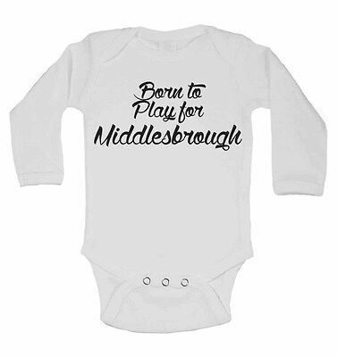 Born to Play for Middlesbrough, for Football Fans Long Sleeve Baby Vests